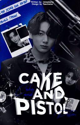taekook | bánh ngọt và súng lục