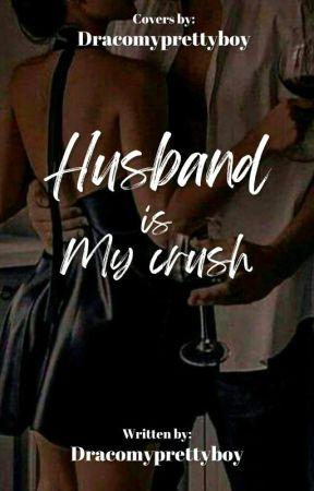 Husband is My crush by DracoMyprettyboy