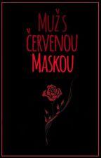 Muž s červenou maskou    Short story ✓ od Death_Blood_15