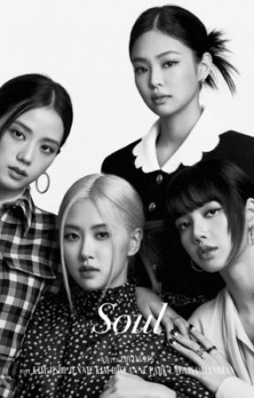 Soul (Collection of Blackpink Short Stories) by lovingbps
