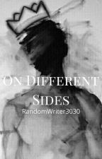On Different sides by RandomWriter3030