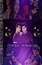 PRANNBIR : A New Life by Pranbir_Love0