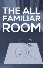 The All Familiar Room by Entropy-of-Fate