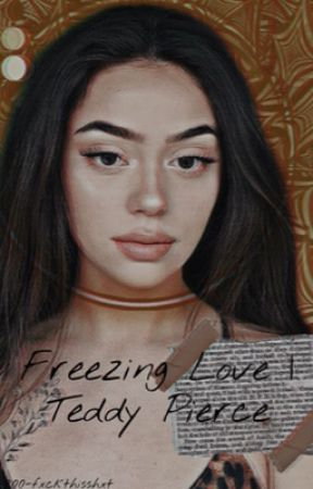 Freezing Love - Teddy Pierce - COMING SOON by 1-800-fxckthisshxt