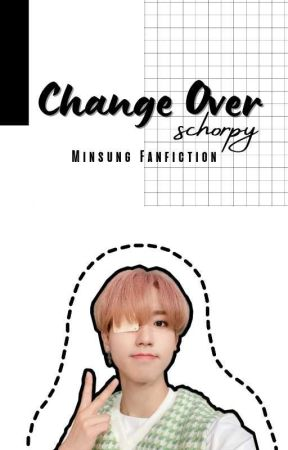Change Over [Minsung] by Schorpy