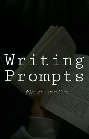 #1 Writing Prompts  by luNa_oF_moOn