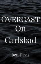 Overcast on Carlsbad by benddaviss