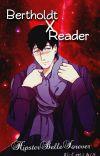 Bertholdt x Reader cover