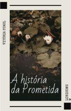 A História Da Prometida by Vitoria9287