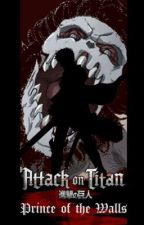 Prince of the Walls [Male Reader x Attack on Titan] by lospopsicles