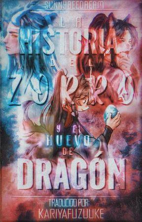 La Historia del Zorro y el huevo de Dragón. [MDZS AU - Traducción] by KariyaFuzuuke