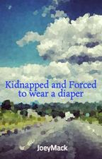 [Wonder] Kidnapped and Forced to wear a diaper by JoeyMack