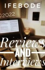 Reviews And Interviews by Ife_bohdey