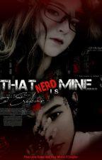 That Nerd is Mine (Back Off) by Erebus_yuri