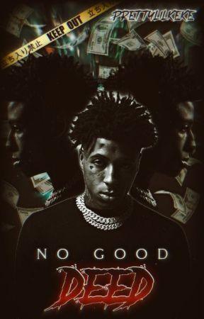 No Good Deed{NBA YoungBoy} by prettylilkeke