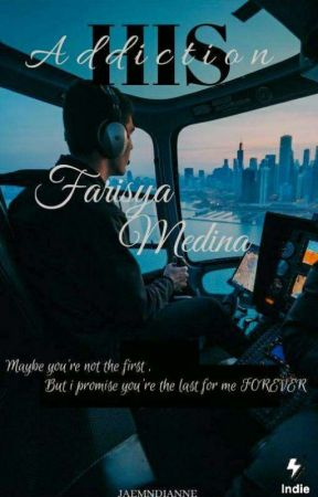 His Addiction ; Farisya Medina by jaemndianne
