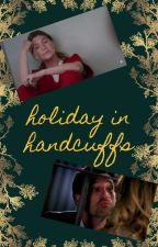 Holiday in Handcuffs by TheOldFandom