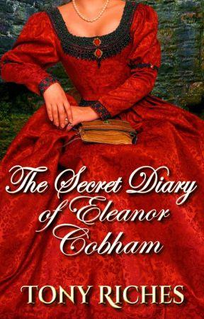 The Secret Diary of Eleanor Cobham by tonyriches