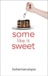 Some Like It Sweet! (*Wattpad Featured Story*) #Wattys2015 cover