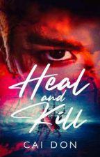 Heal and Kill ni Eksno_Katorse