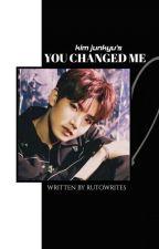 You Changed Me || Kim Junkyu ni multifangirlie06