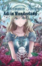 The Uncommon Fairytale:  Adi in Wonderland by PrettyPastels