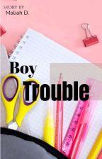 Boy Trouble by MaliahDean4