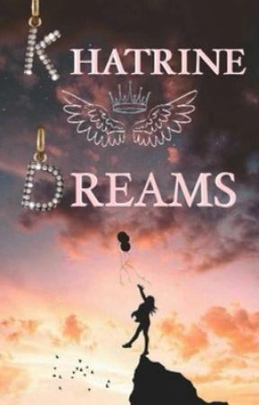 Khatrine's Dreams by Bkhatrine