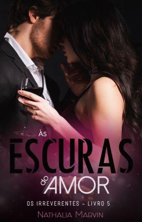 Às Escuras do Amor by dreamworkgirl