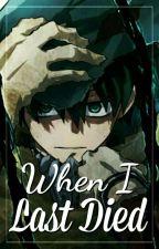 When I Last Died by ctzuki_