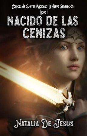 Nacido de las Cenizas © (libro 1) by nataliadjc
