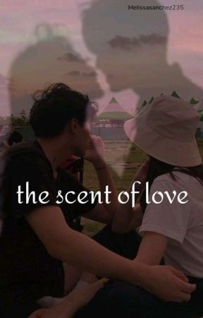 the scent of love  by MelissaSanchez235