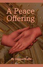 A Peace Offering (Thirdunion AU) by ShipperWaffle