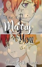 Marry You by Clover543isBored