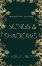 SONGS & SHADOWS (GWYNRIEL ONESHOTS) by azrielsbxtch_