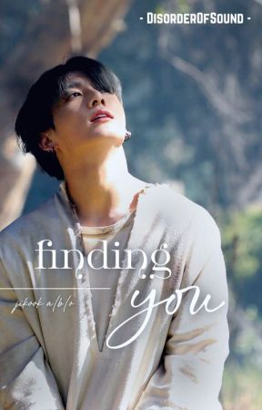 finding you ~ [jikook] by DisorderOfSound