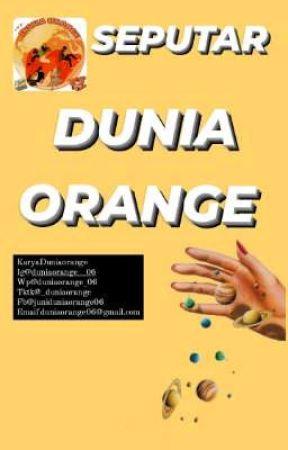 SEPUTAR DUNIA ORANGE🧡 by duniaorange_06