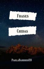 Frases chidas by PaolaBarrios09
