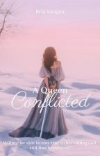 A Queen Conflicted (Alys Book #3) by BriaVangau