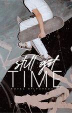 Still Got Time | ✎ by puredolce