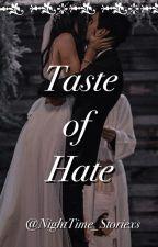 Taste of Hate (CHICAGO SINNER SERIES BOOK #2) by NightTime_Storiexs