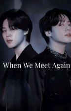 When We Meet Again [JJK×OC] {Unicode+Zawgyi} by ShweYamin173