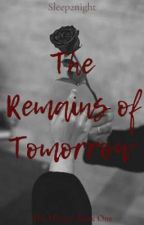 The Remains of Tommorow ( The Mission Book 1) by sleep2night