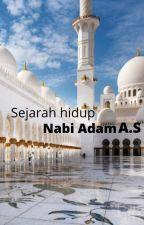 Sejarah hidup Nabi Adam A.S by salihanjwaa