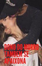 Dono do morro também se apaixona by Kika02570