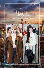 Fragile(A Jenlisa Fanfiction) by Jade_Beast