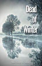 Dead of Winter by MsSamLStory