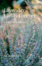 Lavender Fields Forever - A Karl Jacobs Story - Tab1tha  by Tab1thaDrake