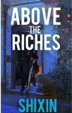 Above the riches by sfxlrm