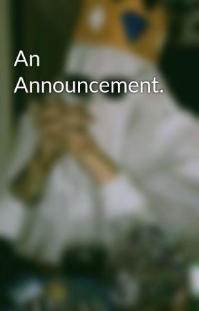 An Announcement. by thataliencalledrey